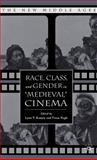Race, Class, and Gender in Medieval Cinema, , 1403974276