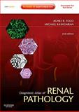 Diagnostic Atlas of Renal Pathology : Expert Consult - Online and Print, Fogo, Agnes B. and Kashgarian, Michael, 1437704271