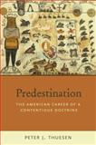 Predestination, Peter J. Thuesen, 0195174275