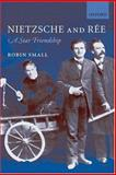 Nietzsche and Rée : A Star Friendship, Small, Robin, 0199204276