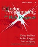 Extreme Programming for Web Projects, Wallace, Doug and Raggett, Isobel, 0201794276