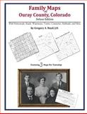 Family Maps of Ouray County, Colorado, Deluxe Edition : With Homesteads, Roads, Waterways, Towns, Cemeteries, Railroads, and More, Boyd, Gregory A., 1420314270