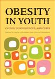 Obesity in Youth : Causes, Consequences, and Cures, Heinberg, Leslie J. and Thompson, J. Kevin, 1433804271