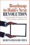 Roadmap to Haiti's Next Revolution, Rubens Francois Titus, 1475934270