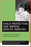 Child Protection and Mental Health Services, Rosaline S. Barbour and Denise Riordan, 1861344279