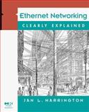 Ethernet Networking Clearly Explained, Harrington, Jan L., 0123264278