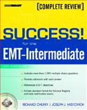 Success! for the EMT-Intermediate : 1999 Curriculum Complete Review, Mistovich, Joseph J. and Cherry, Richard A., 013118427X