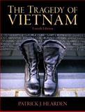 The Tragedy of Vietnam, Hearden, Patrick J., 0205744273