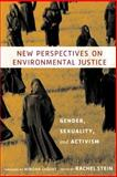 New Perspectives on Environmental Justice : Gender, Sexuality, and Activism, , 0813534275