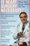 Is Heart Surgery Necessary?, Julian M. Whitaker, 0895264277