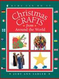 Christmas Crafts from Around the World, Judy Ann Sadler, 1553374274
