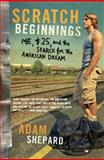Scratch Beginnings, Adam W. Shepard, 0061714275