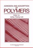 Adhesion and Adsorption of Polymers 9780306404276