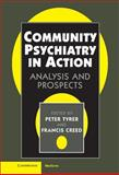 Community Psychiatry in Action : Analysis and Prospects, , 0521474272