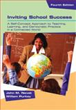 Inviting School Success, Purkey, William Watson and Novak, John M., 0534274277