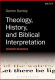 Theology, History, and Biblical Interpretation : Modern Readings, Sarisky, Darren, 0567184277