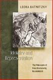 Idolatry and Representation : The Philosophy of Franz Rosenzweig Reconsidered, Batnitzky, Leora, 0691144273