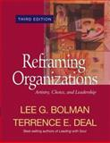 Reframing Organizations : Artistry, Choice, and Leadership, Bolman, Lee G. and Deal, Terrence E., 0787964271