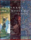 Harvard's Art Museums : 100 Years of Collecting, Cuno, James and Cohn, Marjorie B., 0810934272