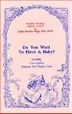 Do You Want to Have a Baby?, Linda R. Page, 188433427X