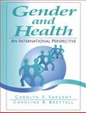 Gender and Health : An International Perspective, Sargent, Carolyn F. and Brettell, Caroline B., 0130794279