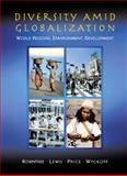 Diversity Amidst Globalization : World Regions, Environment, Development, Rowntree, Lester and Lewis, Martin, 0133764273