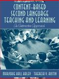 Content-Based Second Language Teaching and Learning : An Interactive Approach, Hall Haley, Marjorie and Austin, Theresa Y., 0205344275
