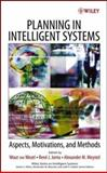 Planning in Intelligent Systems : Aspects, Motivations, and Methods, , 0471734276