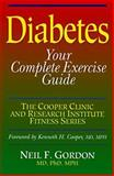 Diabetes : Your Complete Exercise Guide, Gordon, Neil F., 0873224272