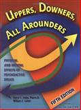 Uppers, Downers, All Arounders : Physical and Mental Effects of Psychoactive Drugs, Inaba, Darryl S. and Cohen, William E., 0926544276