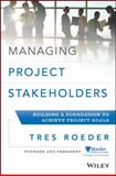 Managing Project Stakeholders, Tres Roeder, 1118504275
