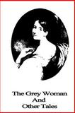 The Grey Woman and Other Tales, Elizabeth Gaskell, 1490514279