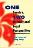 One Country, Two International Legal Personalities : The Case of Hong Kong, Mushkat, Roda, 9622094279