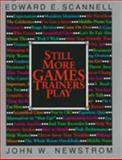 Still More Games Trainers Play, Newstrom, John W. and Scannell, Edward E., 0070464278