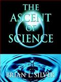The Ascent of Science, Brian L. Silver, 0195134273