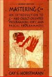 Mastering C++ : An Introduction to C++ and Object-Oriented Programming for C and Pascal Programmers, Horstmann, Cay S., 0471104272