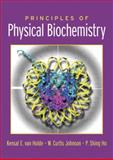 Principles of Physical Biochemistry, Van Holde, Kensal E. and Ho, Pui Shing, 0130464279