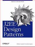 J2EE Design Patterns, Crawford, William C. R. and Kaplan, Jonathan, 0596004273