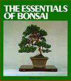 The Essentials of Bonsai, Shufunotomo Editors, 0917304276