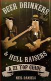 Beer Drinkers and Hell Raisers, Neil Daniels, 095714427X