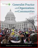 Brooks/Cole Empowerment Series: Generalist Practice with Organizations and Communities (with CourseMate Printed Access Card), Kirst-Ashman, Karen K. and Hull, Grafton H., Jr., 1285734270