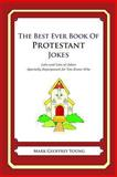 The Best Ever Book of Protestant Jokes, Mark Young, 1468124277