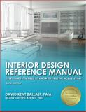 Interior Design Reference Manual: Everything You Need to Know to Pass the NCIDQ® Exam, Ballast, David Kent, 1591264278