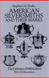American Silversmiths and Their Marks, 1948, Stephen G. C. Ensko, 0486244288