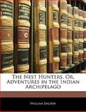 The Nest Hunters, or, Adventures in the Indian Archipelago, William Dalton, 1142824284