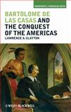 Bartolome de las Casas and the Conquest of the Americas 1st Edition
