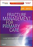 Fracture Management for Primary Care : Expert Consult - Online and Print, Eiff, M. Patrice and Hatch, Robert L., 143770428X