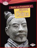 Tools and Treasures of Ancient China, Candice Ransom, 1467714283