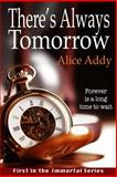 There's Always Tomorrow, Alice Addy, 1482634287