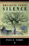Breaking Stone Silence : Giving Voice to AIDS Prevention in Africa, Terry, Paul E., 1592214282